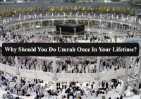 Why Should You Do Umrah Once In Your Lifetime
