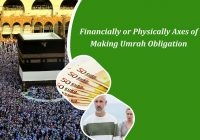 Financially or Physically Axes of Making Umrah Obligation